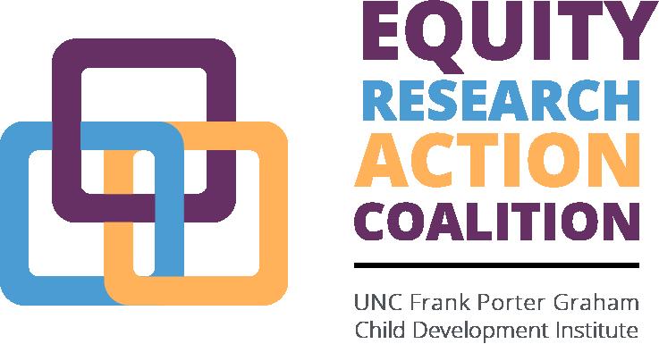 Equity Research Action Coaltion at UNC Frank Porter Graham Child Development Institute